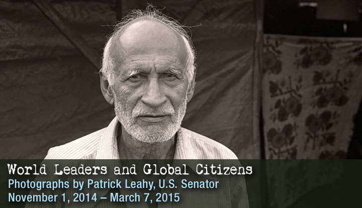 World Leaders & Global Citizens: Photographs by Patrick Leahy, U.S. Senator