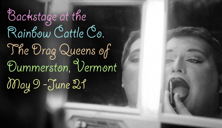 Backstage at the Rainbow Cattle Co.: The Drag Queens of Dummerston, Vermont